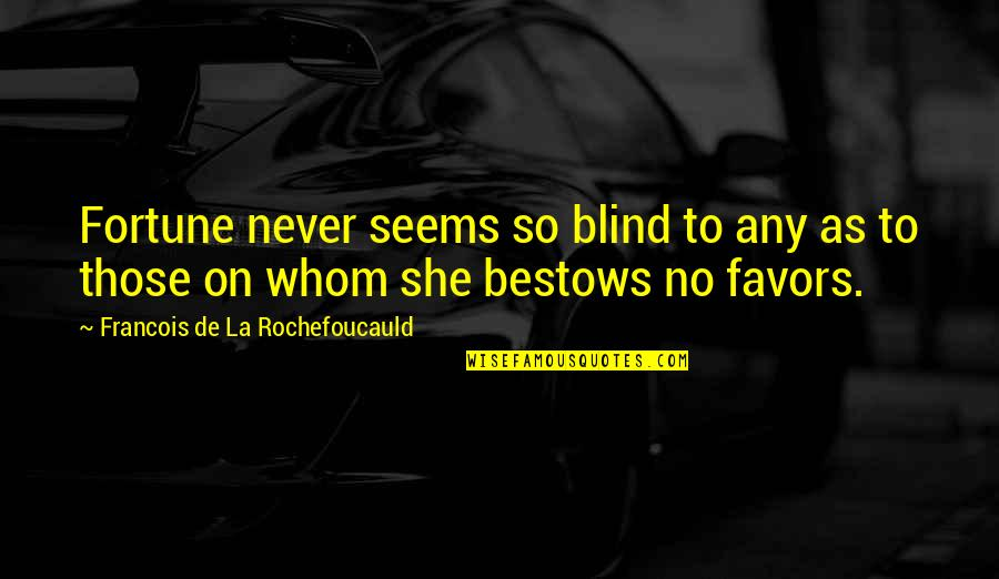 Fashion Oscar Wilde Quotes By Francois De La Rochefoucauld: Fortune never seems so blind to any as