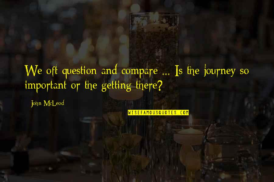 Fashion Oscar Wilde Quotes By John McLeod: We oft question and compare ... Is the