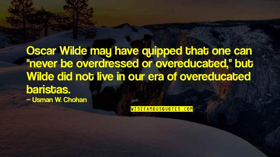 Fashion Oscar Wilde Quotes By Usman W. Chohan: Oscar Wilde may have quipped that one can