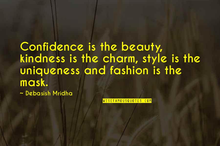 Fashion Style And Beauty Quotes By Debasish Mridha: Confidence is the beauty, kindness is the charm,