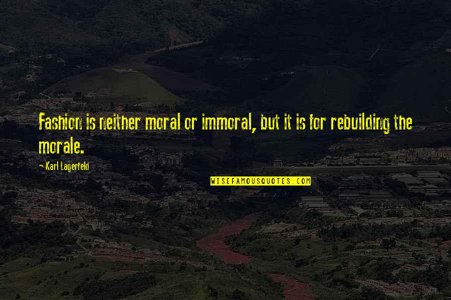 Fashion Style And Beauty Quotes By Karl Lagerfeld: Fashion is neither moral or immoral, but it