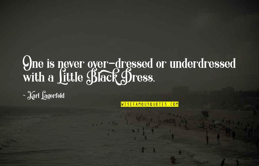 Fashion Style And Beauty Quotes By Karl Lagerfeld: One is never over-dressed or underdressed with a