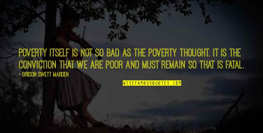 Fashion Style And Beauty Quotes By Orison Swett Marden: Poverty itself is not so bad as the