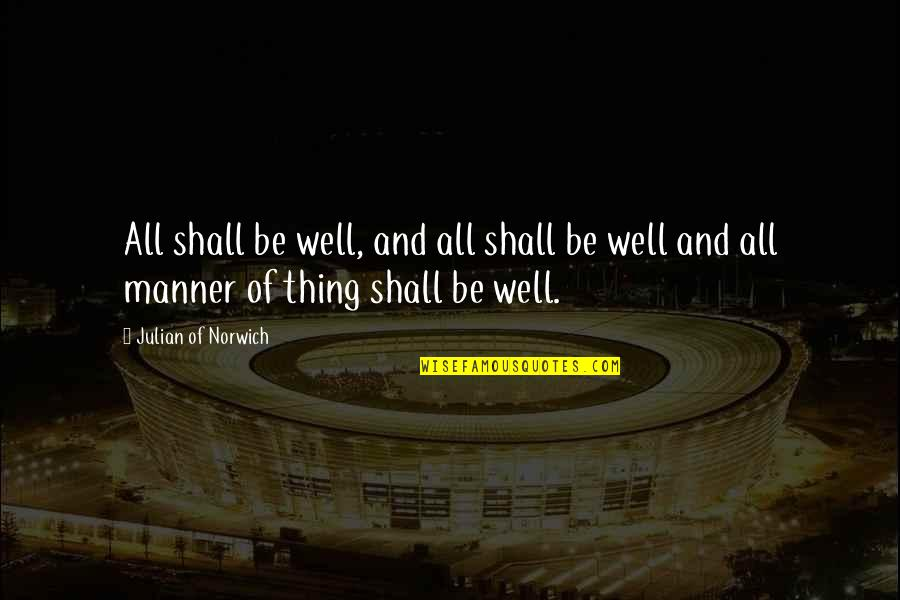 Fast Furious 5 Quotes By Julian Of Norwich: All shall be well, and all shall be