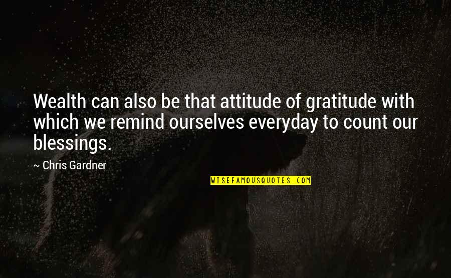 Fast Paced Lifestyle Quotes By Chris Gardner: Wealth can also be that attitude of gratitude