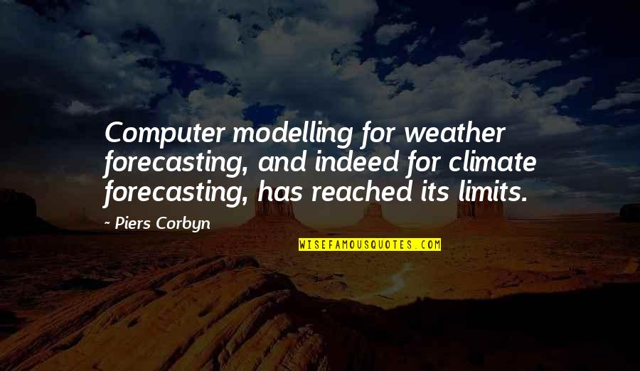 Fast Show Quotes By Piers Corbyn: Computer modelling for weather forecasting, and indeed for