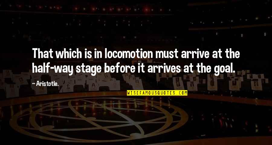 Fate Antigone Quotes By Aristotle.: That which is in locomotion must arrive at