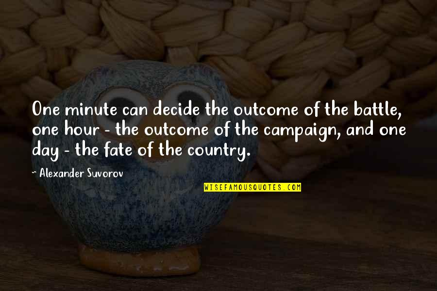 Fate Decide Quotes By Alexander Suvorov: One minute can decide the outcome of the