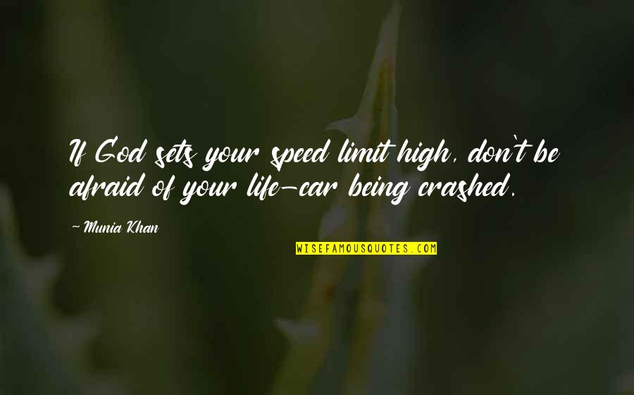 Fate Destiny Quotes Quotes By Munia Khan: If God sets your speed limit high, don't
