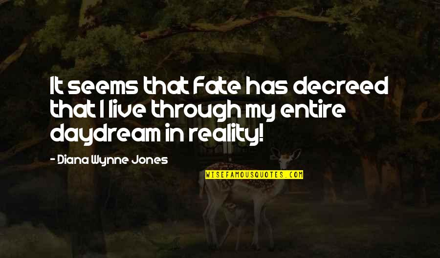 Fate Quotes By Diana Wynne Jones: It seems that Fate has decreed that I