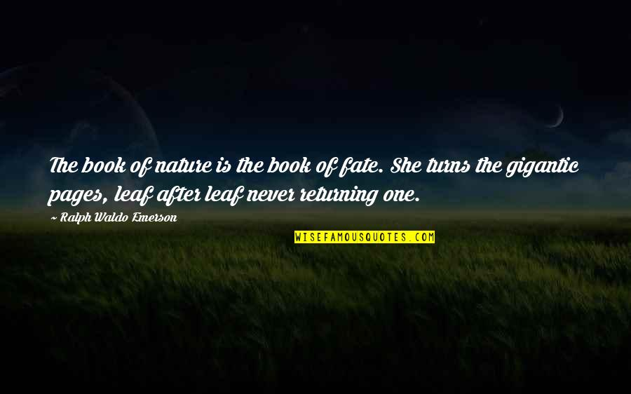 Fate Quotes By Ralph Waldo Emerson: The book of nature is the book of