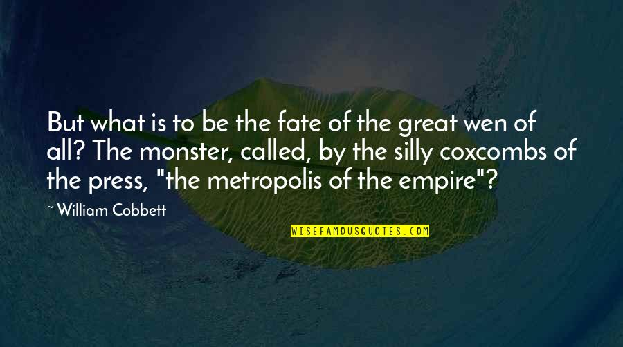 Fate Quotes By William Cobbett: But what is to be the fate of