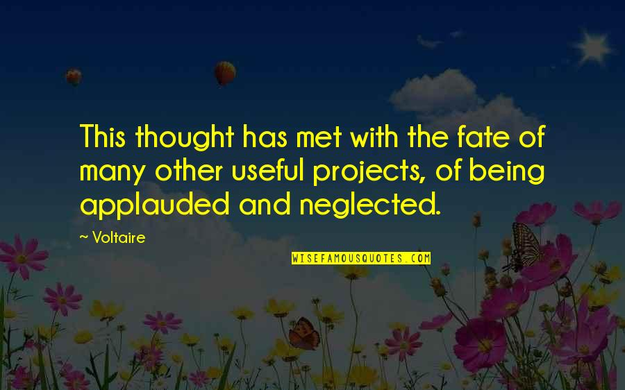 Fate We Met Quotes By Voltaire: This thought has met with the fate of