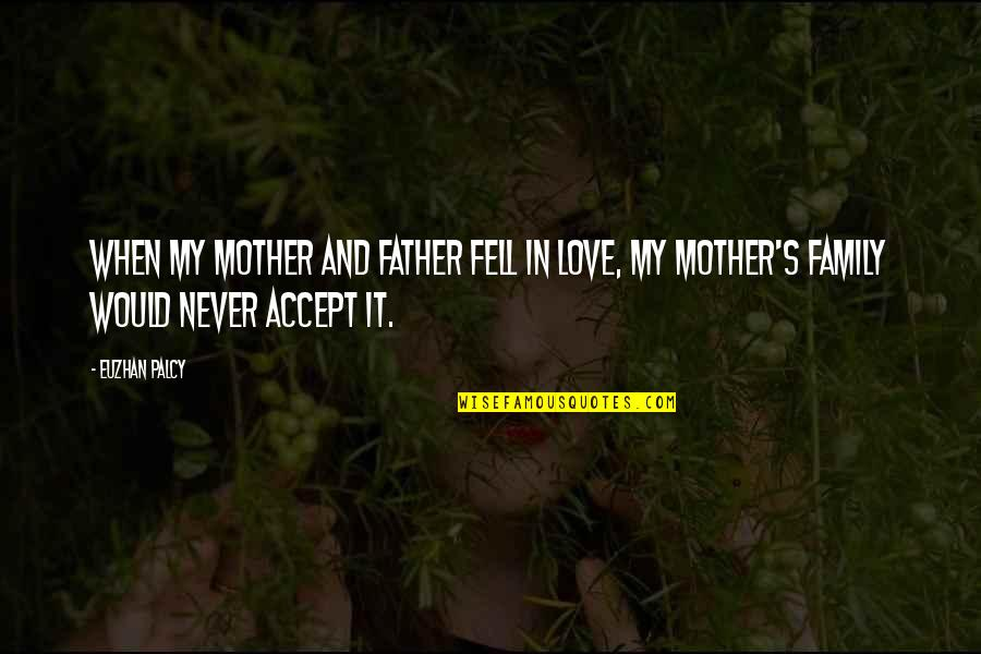 Father And Mother Quotes By Euzhan Palcy: When my mother and father fell in love,