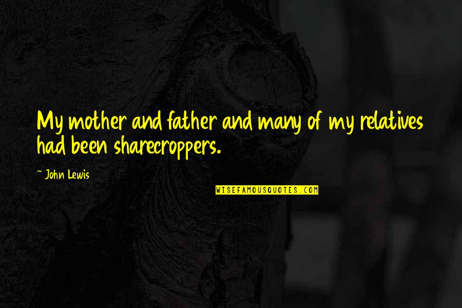 Father And Mother Quotes By John Lewis: My mother and father and many of my