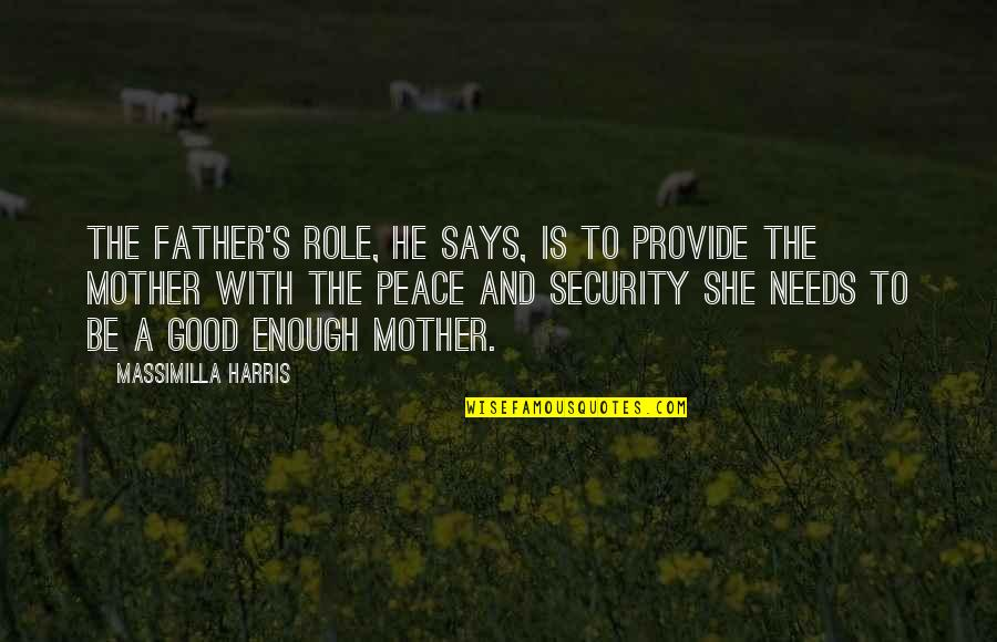 Father And Mother Quotes By Massimilla Harris: The father's role, he says, is to provide