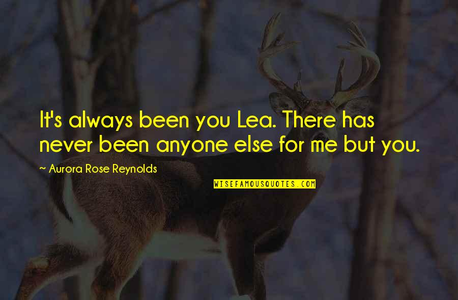 Father And Sons For Scrapbook Quotes By Aurora Rose Reynolds: It's always been you Lea. There has never