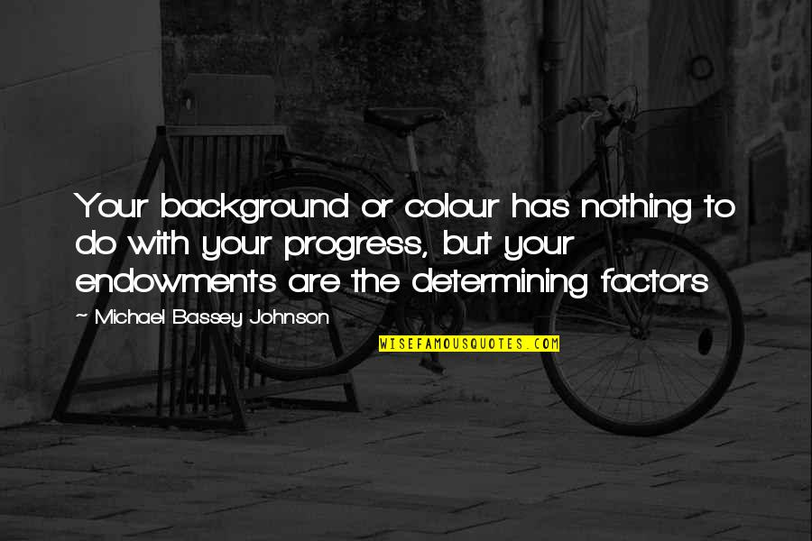Father And Sons For Scrapbook Quotes By Michael Bassey Johnson: Your background or colour has nothing to do