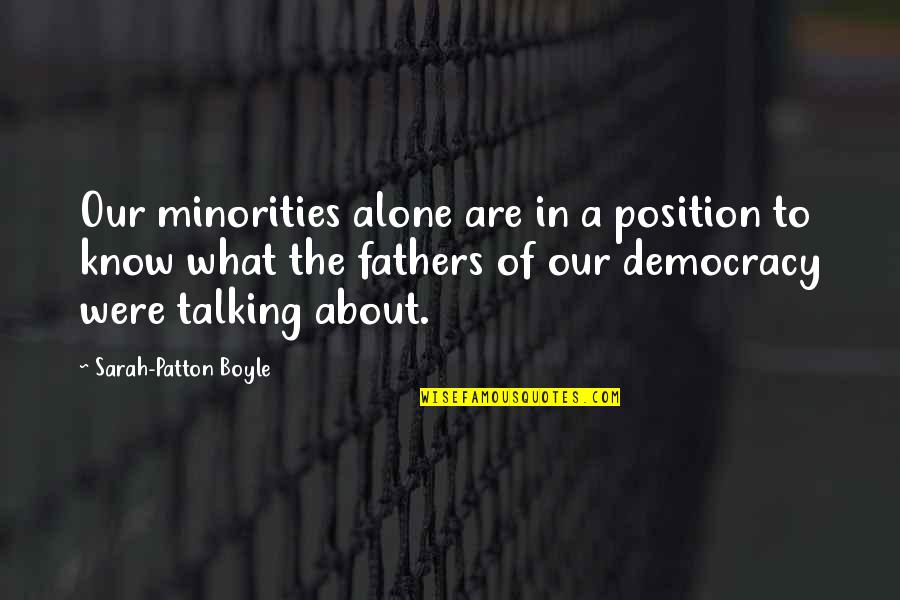 Father Boyle Quotes By Sarah-Patton Boyle: Our minorities alone are in a position to