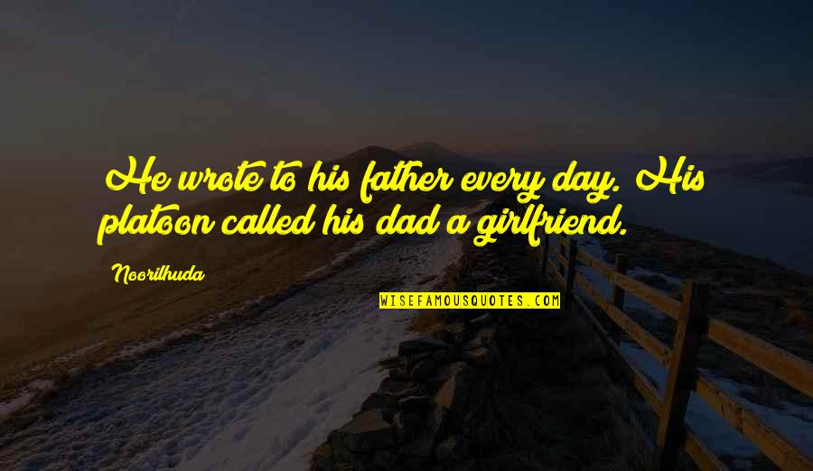 Father Death Day Quotes By Noorilhuda: He wrote to his father every day. His