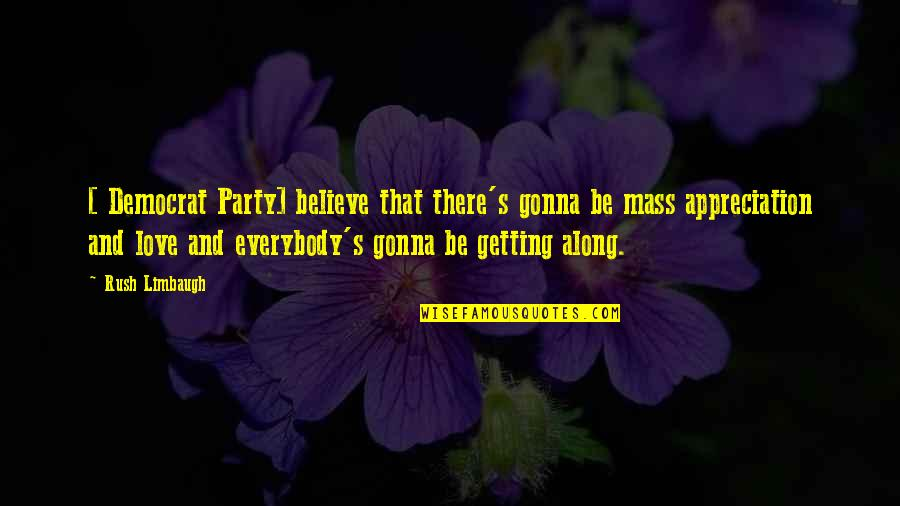 Father Gone Quotes By Rush Limbaugh: [ Democrat Party] believe that there's gonna be