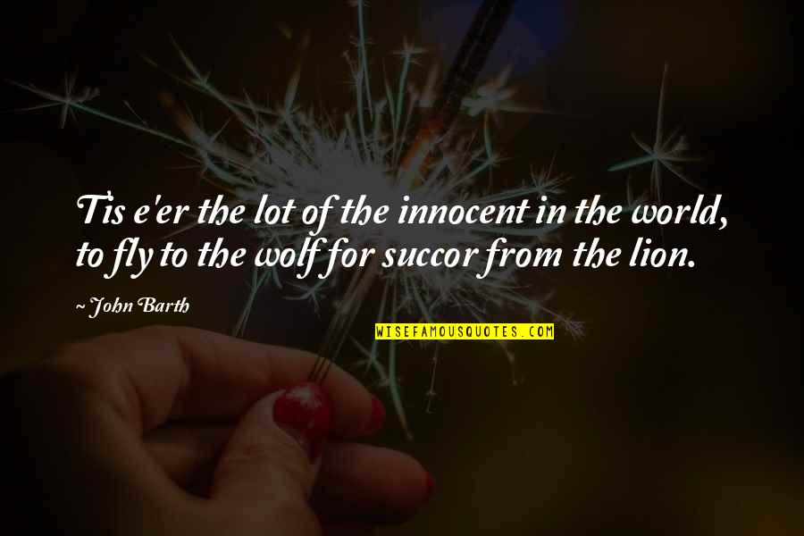 Father Kleinsorge Quotes By John Barth: Tis e'er the lot of the innocent in
