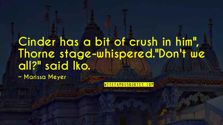 """Father Kleinsorge Quotes By Marissa Meyer: Cinder has a bit of crush in him"""","""