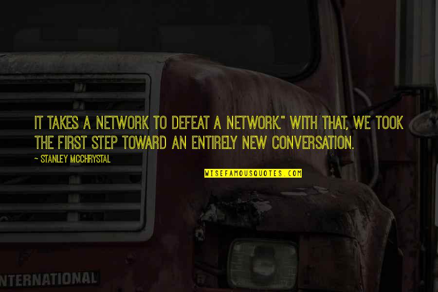 """Father Kleinsorge Quotes By Stanley McChrystal: It Takes a Network to Defeat a Network."""""""