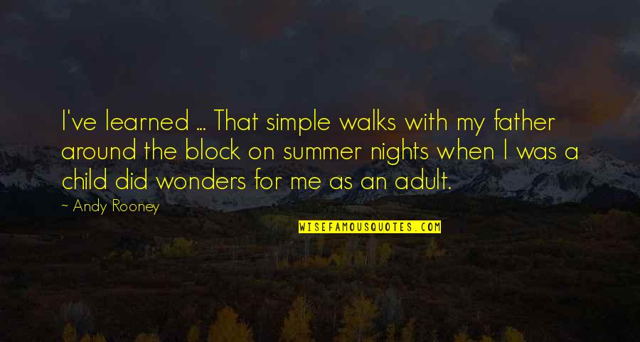 Father Of Your Child Quotes By Andy Rooney: I've learned ... That simple walks with my