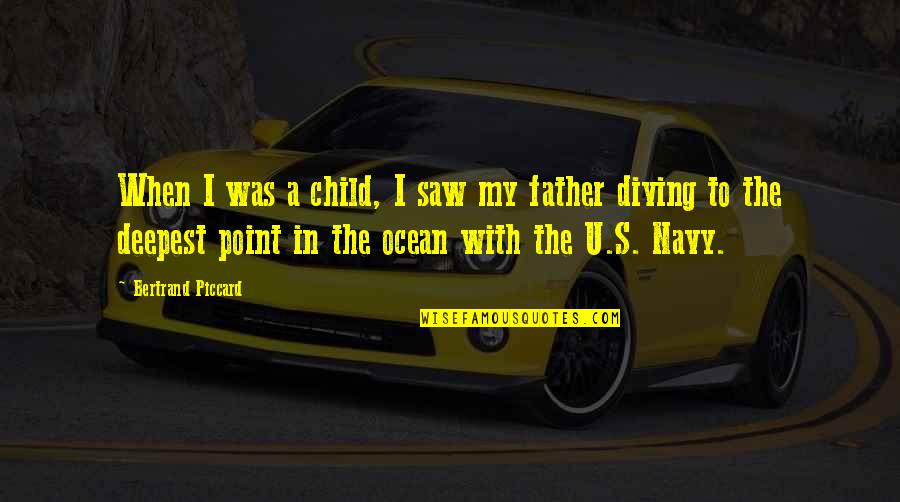 Father Of Your Child Quotes By Bertrand Piccard: When I was a child, I saw my