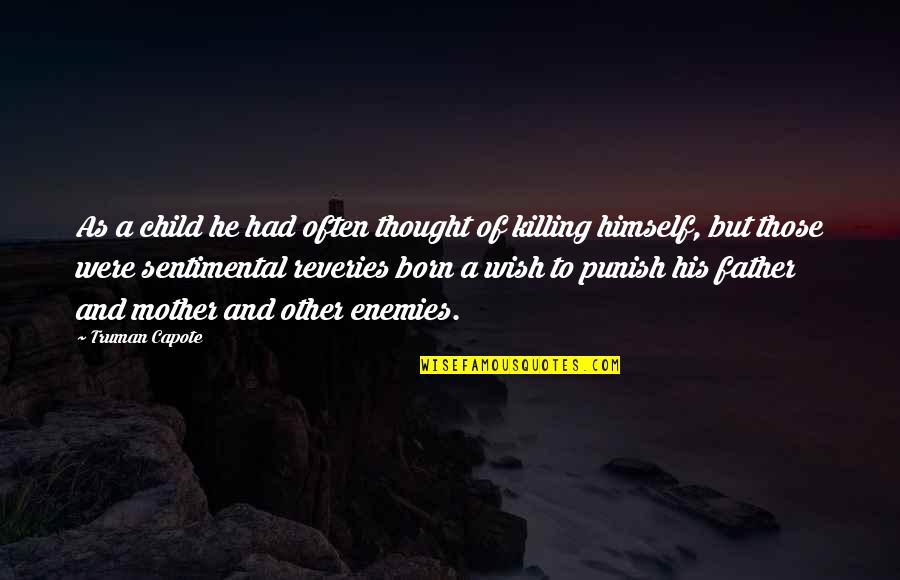 Father Of Your Child Quotes By Truman Capote: As a child he had often thought of