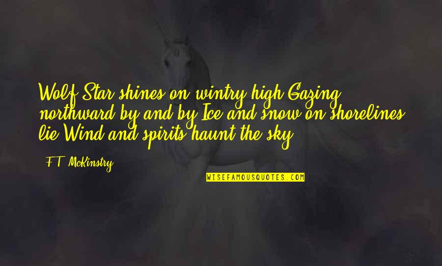 Fathers Day Deadbeat Dad Quotes By F.T. McKinstry: Wolf Star shines on wintry high;Gazing northward by