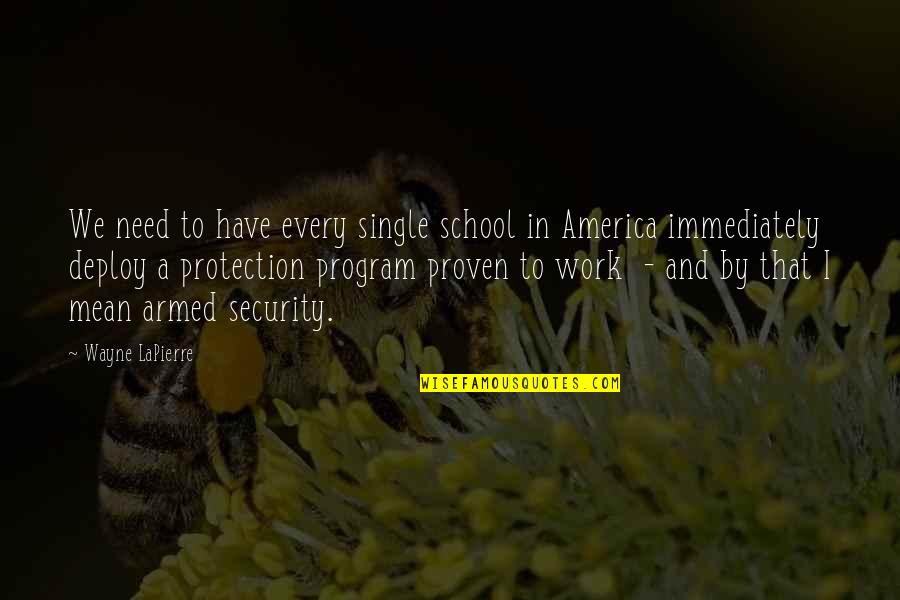 Fathers Day Deadbeat Dad Quotes By Wayne LaPierre: We need to have every single school in