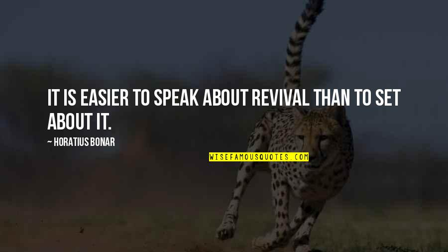 Fatih Seferagic Quotes By Horatius Bonar: It is easier to speak about revival than