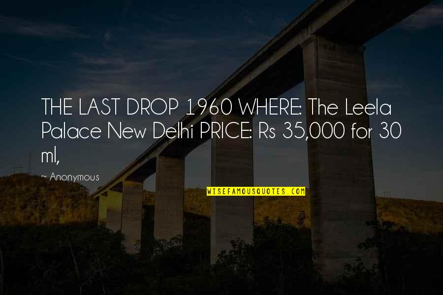 Fatted Quotes By Anonymous: THE LAST DROP 1960 WHERE: The Leela Palace
