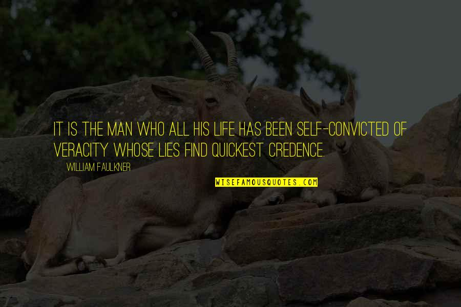 Faulkner William Quotes By William Faulkner: It is the man who all his life