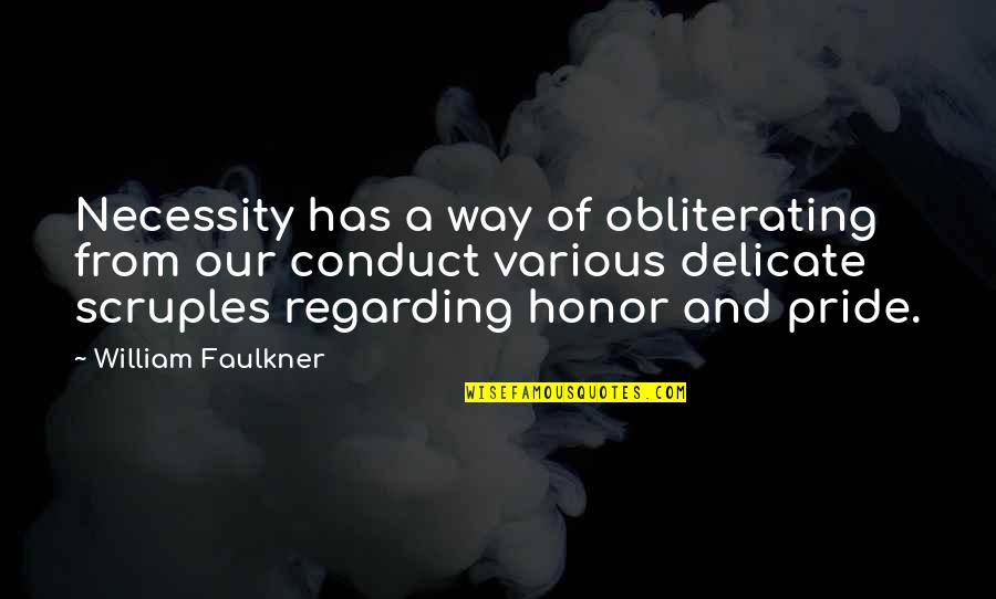 Faulkner William Quotes By William Faulkner: Necessity has a way of obliterating from our