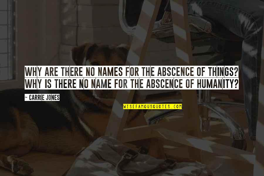 Faultie Quotes By Carrie Jones: Why are there no names for the abscence