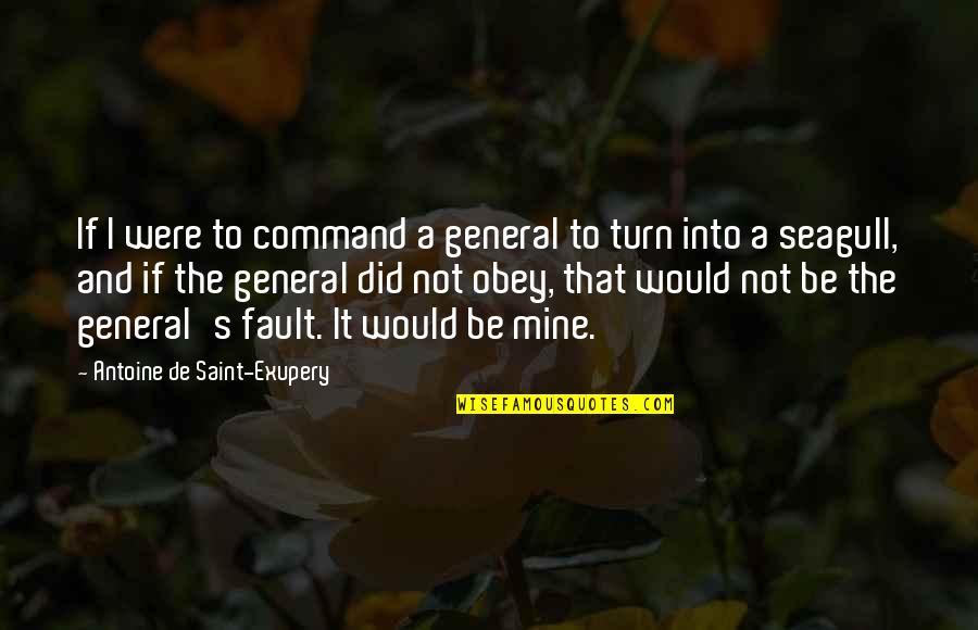 Faults Quotes By Antoine De Saint-Exupery: If I were to command a general to