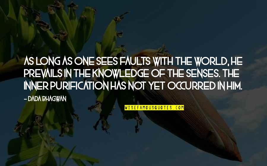 Faults Quotes By Dada Bhagwan: As long as one sees faults with the