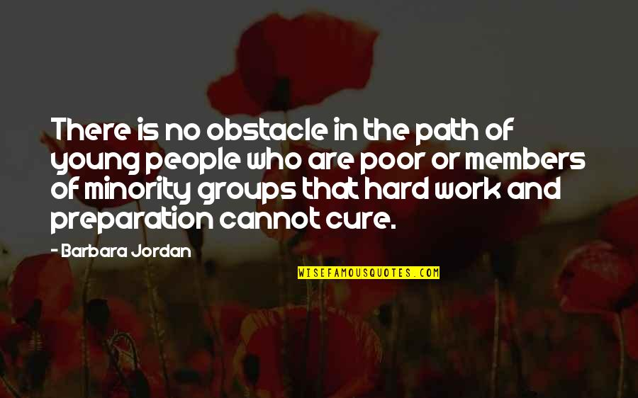 Faux Fur Quotes By Barbara Jordan: There is no obstacle in the path of