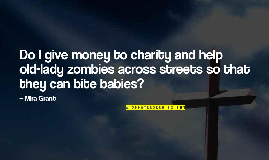 Favicon Quotes By Mira Grant: Do I give money to charity and help