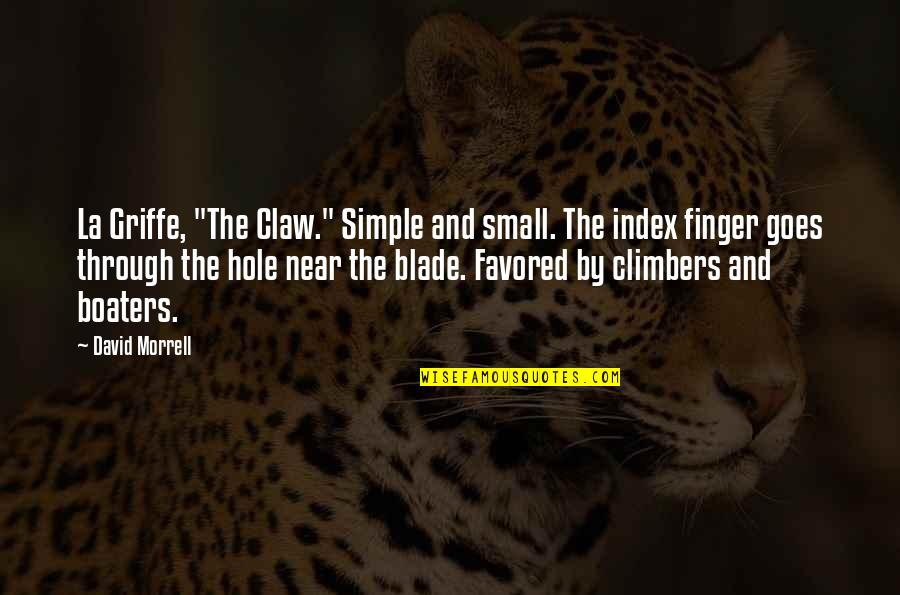 """Favored Quotes By David Morrell: La Griffe, """"The Claw."""" Simple and small. The"""