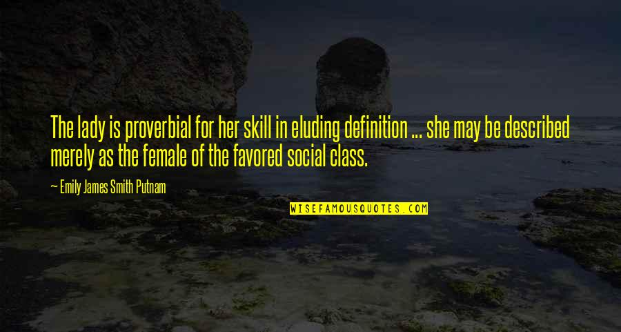 Favored Quotes By Emily James Smith Putnam: The lady is proverbial for her skill in