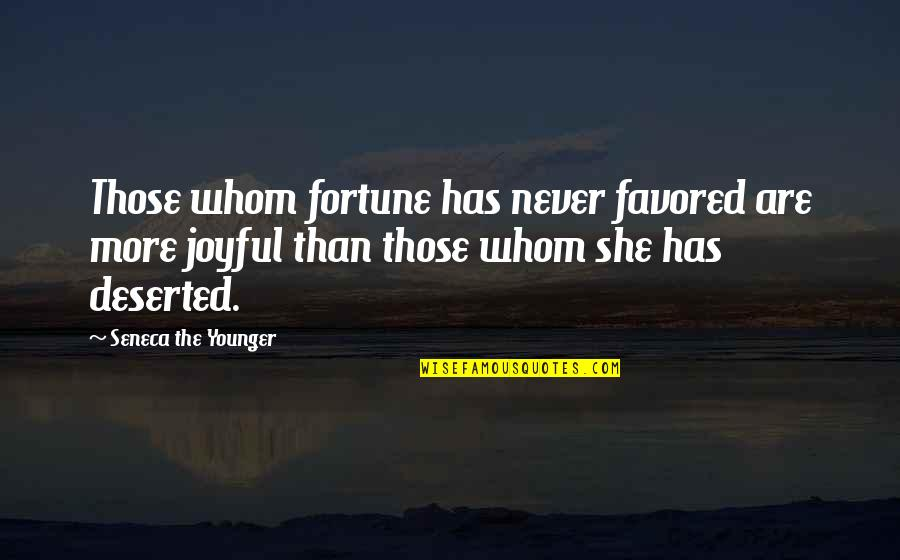 Favored Quotes By Seneca The Younger: Those whom fortune has never favored are more