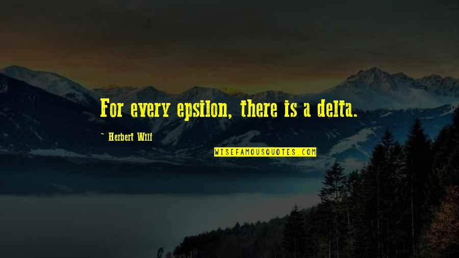 Favourite Bands Quotes By Herbert Wilf: For every epsilon, there is a delta.
