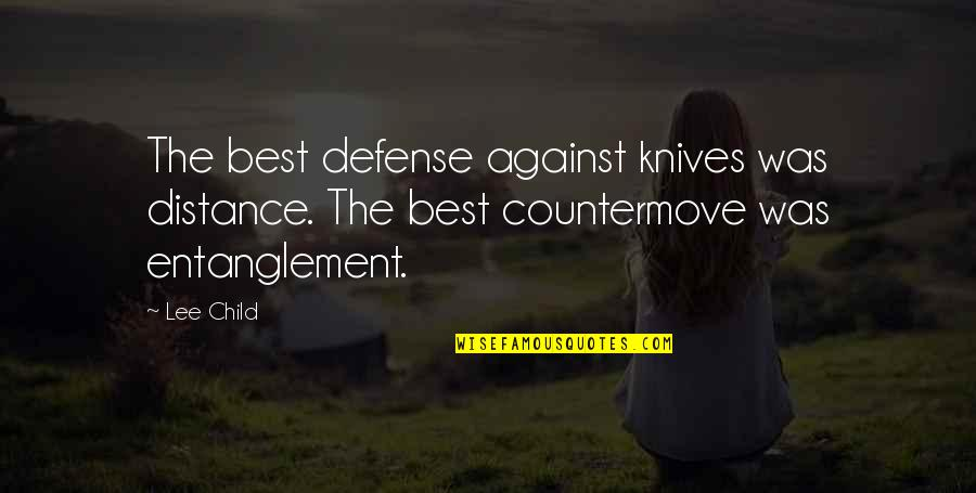 Favourite Bands Quotes By Lee Child: The best defense against knives was distance. The