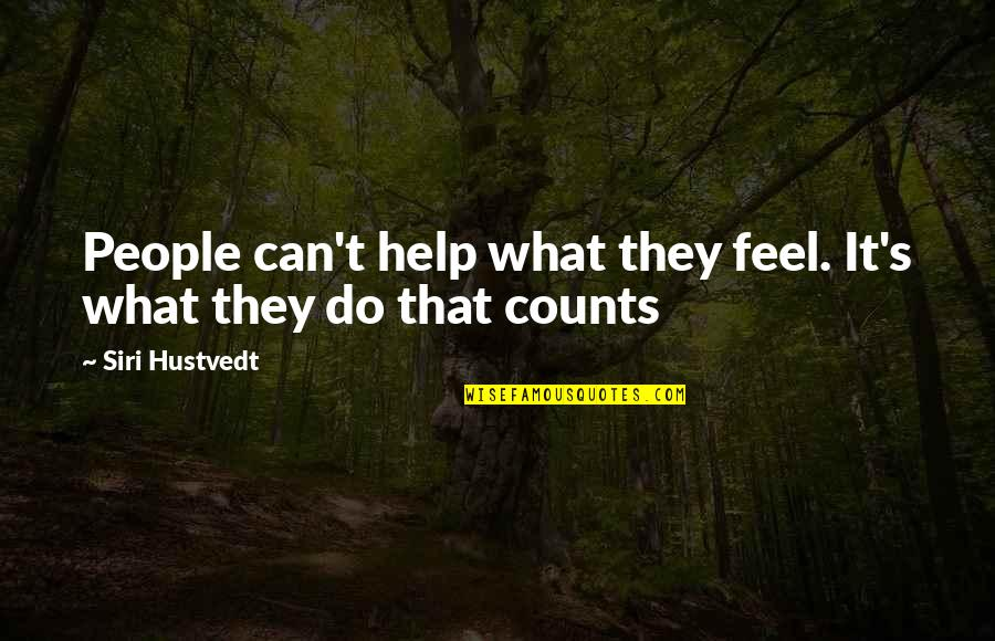 Favourite French Quotes By Siri Hustvedt: People can't help what they feel. It's what