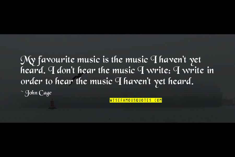 Favourite Music Quotes By John Cage: My favourite music is the music I haven't