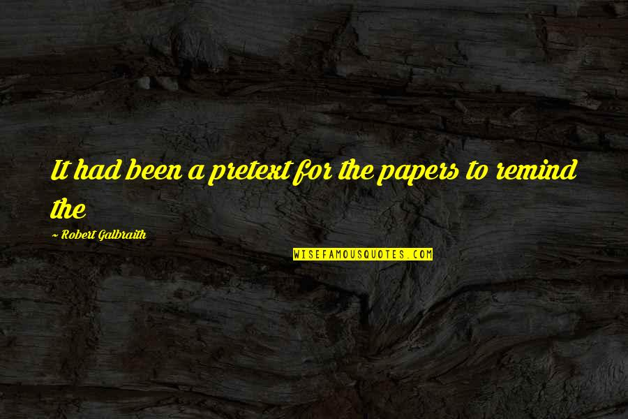 Fazer O Bem Quotes By Robert Galbraith: It had been a pretext for the papers